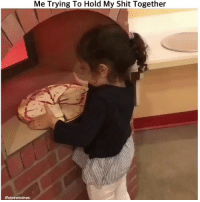 Memes, Shit, and 🤖: Me Trying To Hold My Shit Together  @streetvines - DM This To A Friend😂 Follow 👉 @stonerjoke