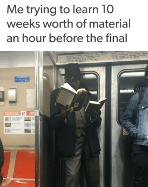 me📖irl by creepsmcreepster FOLLOW 4 MORE MEMES.: Me trying to learn 10  weeks worth of material  an hour before the final  PROHIBITED  Caryn Lgd Cigr, et  ABOA  Eaing Drinkg Carng Open  Carrying  Materia  king  Hrdos  Eep  aroved Cantainar  CLEAR  ENER  INSTR me📖irl by creepsmcreepster FOLLOW 4 MORE MEMES.