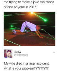My Wife Died In A Laser Accident
