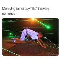 "Girl Memes, Seriously, and Like: Me trying to not say ""like"" in every  sentence like seriously"