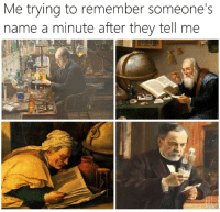 What was it, again? via /r/memes https://ift.tt/2Lvgr2V: Me trying to remember someone's  name a minute after they tell me What was it, again? via /r/memes https://ift.tt/2Lvgr2V
