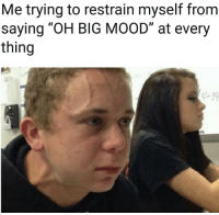 """y-3: Me trying to restrain myself from  saying """"OH BIG MOOD"""" at every  thing  y-3"""