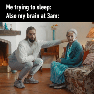 """Dank, Brain, and Horse: Me trying to sleep:  Also my brain at 3am: Me every night 🎵 """"Horse"""" by Salvatore Ganacci OWSLA 📹 Vedran Rupic"""