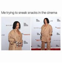 School, Girl Memes, and Parsons: Me trying to sneak snacks in the cinema  THE  NEW  SCH  盈当  THE  NEW  hINA  THE  NEVW  SCHOOL  M.AY.B E  MAYDELL  PARSONS  RTS  MAYOELN  THE  NEW  SCHOOL  A.Y  N.a 😂😂😂😂