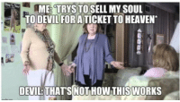 Lucifer is not cool: ME TRYS TO SELL MY SOUL  TO DEVIL FOR A TICKET TO HEAVEN  DEVI THAT'S NOTHOW THISWORKS Lucifer is not cool