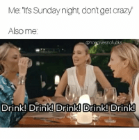 Crazy, Drunk, and Hangover: Me: 't's Sunday night, dont get crazy  Also me:  @hoegivesnofuck  Drink! Drink! Drink! Drink! Drink! The best cure for a hangover is staying drunk