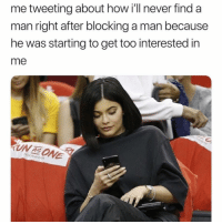 Women, Girl Memes, and Never: me tweeting about how i'll never find a  man right after blocking a man because  he was starting to get too interested in  me  UN AS ONE  1s I'm a complicated women... what can I say? 💁🏻‍♀️ ( @the_mermaid_lagoon )