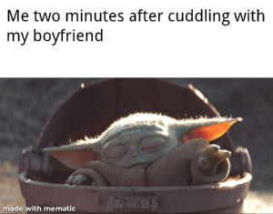 I'm not tired: Me two minutes after cuddling with  my boyfriend  made with mematic I'm not tired