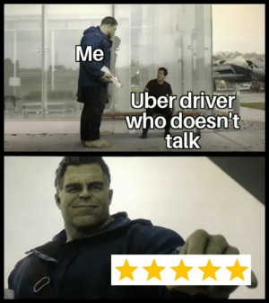 Memes, Uber, and Uber Driver: Me  Uber driver  who doesn't  talk