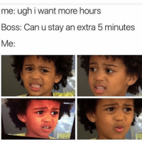 Are you maddddddd work overtime galdembanter dt @itsshenell uberCode:SHENG6: me: ugh i want more hours  Boss: Can u stay an extra 5 minutes  Me Are you maddddddd work overtime galdembanter dt @itsshenell uberCode:SHENG6