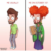 I am so ready (From Adam Ellis: https://www.facebook.com/buzzfeedadam): ME USUALLY:  @ADAMTOTS  BUZZFEED  ME ON OCTOBER 1ST: I am so ready (From Adam Ellis: https://www.facebook.com/buzzfeedadam)