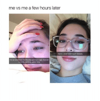 i still have to fart: me vs me a few hours later  have u ever seen such beauty  im so stressed im literally gonna b ugly forever  im only getting uglier now i still have to fart