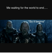 "trump: Me waiting for the world to end.....  ""So it begins trump"