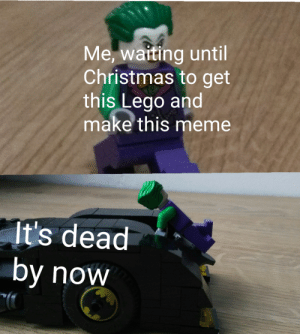 Old meme. Good meme: Me, waiting until  Christmas to get  this Lego and  make this meme  It's dead  by now Old meme. Good meme