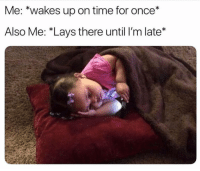 Funny, Lay's, and Time: Me: *wakes up on time for once*  Also Me: *Lays there until I'm late* 👀