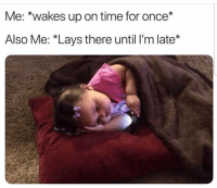 "Funny, Lay's, and Time: Me: *wakes up on time for once*  Also Me: ""Lays there until I'm late*"