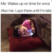Friday, Latinos, and Lay's: Me: Wakes up on time for once  Also me: Lays there until I'm late Almost Friday 😐😐😂 🔥 Follow Us 👉 @latinoswithattitude 🔥 latinosbelike latinasbelike latinoproblems mexicansbelike mexican mexicanproblems hispanicsbelike hispanic hispanicproblems latina latinas latino latinos hispanicsbelike
