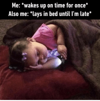"9gag, Lay's, and Memes: Me: *wakes up on time for once*  Also me: ""lays in bed until I'm late'* I only need 30 mins to get ready. Changed my mind, prolly 15 mins.⠀ -⠀ wakeup struggle 9gag"