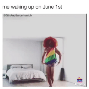 Gif, Target, and Tumblr: me waking up on June 1st  @GinAndJuice.tumblr pylertalma:  meloncholicmisuseoftime:  ginandjuice: Pride Month, where are thou?  Bbggvjjfgfx   Me going to bed on June 30th