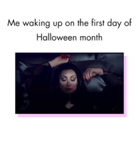 Halloween, Memes, and Happy: Me waking up on the first day of  Halloween month Happy October 1st Witches 🖤🎃🖤 @cosmopolitanuk goodgirlwithbadthoughts 💅🏼