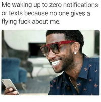 Who can relate? 📱😩💯 WSHH: Me waking up to zero notifications  or texts because no one givesa  flying fuck about me. Who can relate? 📱😩💯 WSHH