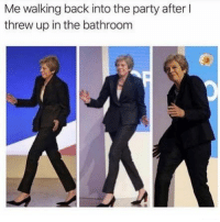 Funny, Memes, and Party: Me walking back into the party after l  threw up in the bathroom SarcasmOnly