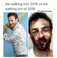 Memes, 🤖, and Twd: me walking into 2016 vs me  walking out of 2016  IG//twdstuff thangs- Maybe next year 😂😆😒 goodmorning twdfamily twdmemes twd thewalkingdead thewalkingdeadamc aarontwd rossmarquand