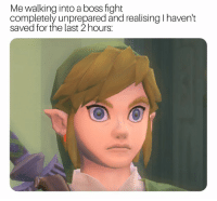 Fight, Boss, and Why: Me walking into a boss fight  completely unprepared and realising I haven't  saved for the last 2 hours: Why do I do this to myself https://t.co/O2156F9MKB