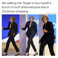 Christmas, Funny, and Shopping: Me walking into Target to buy myself a  bunch of stuff while everyone else is  Christmas shopping  @tank.sinatra Merry Christmas to me