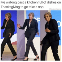 Food, Thanksgiving, and Girl Memes: Me walking past a kitchen full of dishes orn  Thanksgiving to go take a nap  @tank.sinatra Omw food coma @tank.sinatra