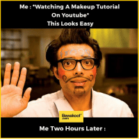 Ever happened with you? :p  Shop now : http://bwkf.shop/View-Collection: Me watching A Makeup Tutorial  On Youtube  This Looks Easy  Bewakoof  Me Two Hours Later Ever happened with you? :p  Shop now : http://bwkf.shop/View-Collection