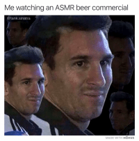 Beer, Click, and Funny: Me watching an ASMR beer commercial  @tank.sinatra  MADE WITH MOMUS Okay I'm done (Friendly reminder: I'm nominated for Best Meme-Parody account in the @shortyawards Click the link in my bio and vote for me if you like the memes I make 🕺🏻)