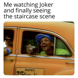 I feel as if my life is complete: Me watching Joker  and finally seeing  the staircase scene  RATES  25 1 I feel as if my life is complete
