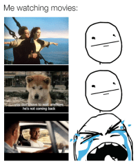True! Car memes: Me watching movies:  ve to wait anymore  he's not coming back True! Car memes