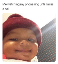 Fuck off 💅🏼 takethehint: Me watching my phone ring until I miss  a call Fuck off 💅🏼 takethehint