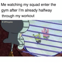 😤: Me watching my squad enter the  gym after l'm already halfway  through my workout  IG: @thegainz 😤