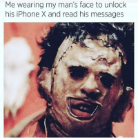 Iphone, Love, and Memes: Me wearing my man's face to unlock  his iPhone X and read his messages I love spooky-season memes 🔪 (@ridiculous__nicholas)