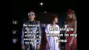 Moisture: 100: Me wearing  my ninja  attire and  stuffing a  sausage in  my pants  Hot single  women in my  area Moisture: 100