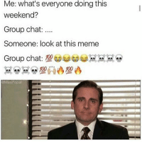 Anaconda, Group Chat, and Meme: Me: what's everyone doing this  weekend?  Group chat  Someone: look at this meme  100 100  @Masi Popa 🙄