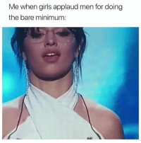 Stop 😩 just stop 😩😂 I can't with Blue Ivy! You go girl! ( @zero_fucksgirl ): Me when girls applaud men for doing  the bare minimum: Stop 😩 just stop 😩😂 I can't with Blue Ivy! You go girl! ( @zero_fucksgirl )