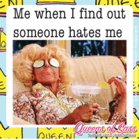 Guess how many fucks I give? #QueensofSass: Me when I find out  Someone hates me  Q u  facebook.comU/queensofsass Guess how many fucks I give? #QueensofSass
