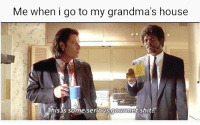 Food, Grandma, and Shit: Me when i go to my grandma's house  histis some serious Courrmet shit <p>Grandma's food was always great</p>