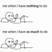 I Have So Much To Do