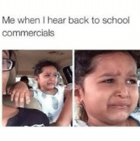 Back To School Meme: Me when I hear back to school  commercials
