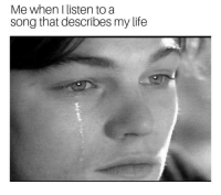Life, Tumblr, and Http: Me when I listen to a  song that describes my life Follow us @studentlifeproblems