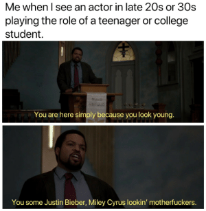 College, Jonah Hill, and Justin Bieber: Me when I see an actor in late 20s or 30s  playing the role of a teenager or college  student  하나님은  사랑이십니다  You are here simply because you look young.  You some Justin Bieber, Miley Cyrus lookin' motherfuckers. except for Jonah Hill in Superbad