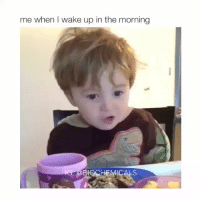 Girl, Wake, and For: me when I wake up in the morning  IOCHEMICALS rawr follow @biochemicals for more