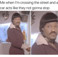 """Dank, Meme, and Test: Me when I'm crossing the street and a  car acts like they not gonna stop <p>Don&rsquo;t test me&hellip; via /r/dank_meme <a href=""""https://ift.tt/2K3PWBz"""">https://ift.tt/2K3PWBz</a></p>"""