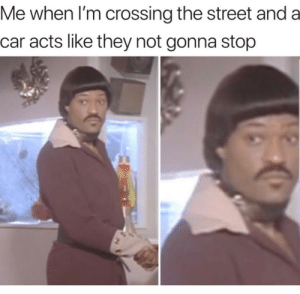 Tumblr, Blog, and Http: Me when I'm crossing the street and a  car acts like they not gonna stop awesomesthesia:  Don't test me…