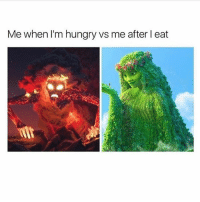 Hungry, Dick, and Girl Memes: Me when I'm hungry vs me after I eat Me without dick.... me when I get dick
